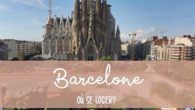 Où se loger à Barcelone