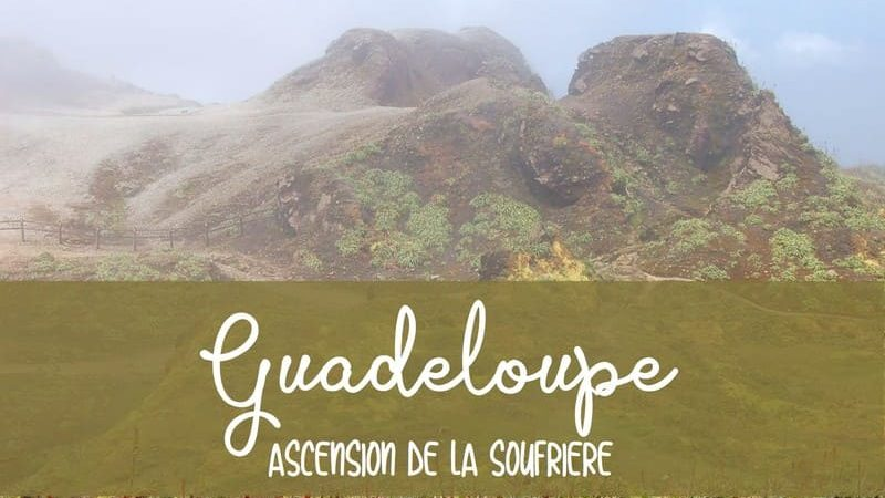 visite volcan soufrière guadeloupe