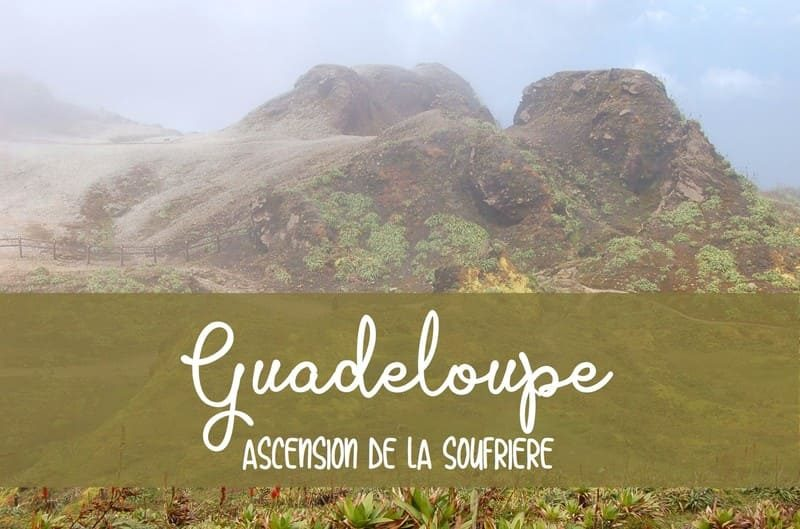 visite volcan soufrière guadeloupe