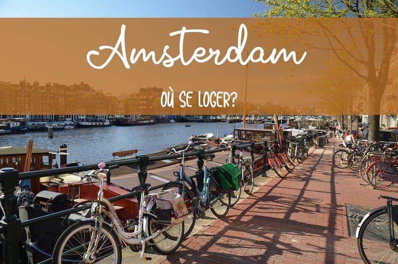 Où se loger à Amsterdam