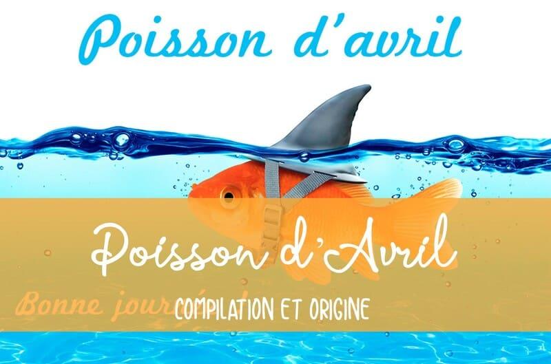 Compilation et origine poisson avril