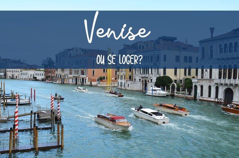 Où se loger à Venise