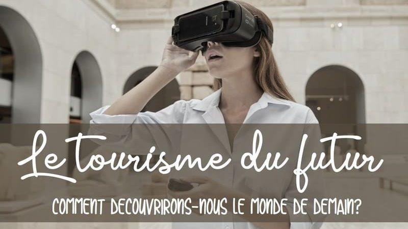 Quelle évolution pour le tourisme du futur