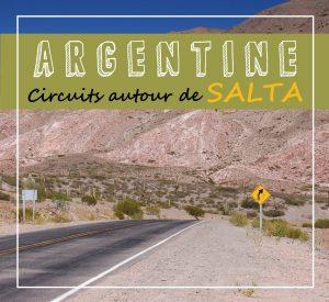 Circuits autour de Salta en Argentine