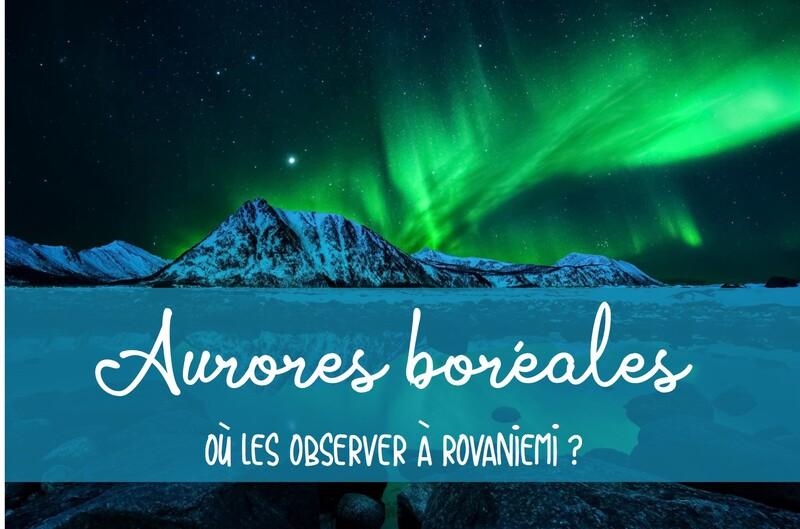 Où voir les aurores boréales à Rovaniemi