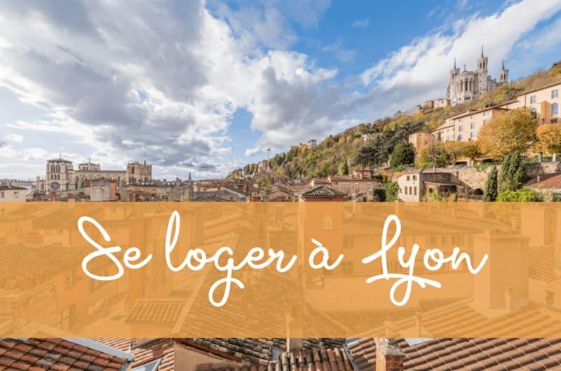 Dans Quel Quartier Se Loger A Lyon Pour Visiter Les Bonnes Adresses