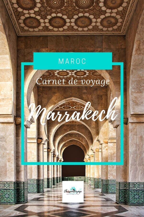 Carnet de voyage à Marrakech pendant 1 semaine