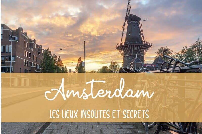 Visite des lieux insolites à Amsterdam
