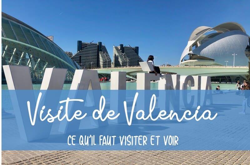 Comment visiter Valencia en Espagne